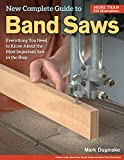 New Complete Guide to Band Saws: Everything You Need to Know About the Most Important...