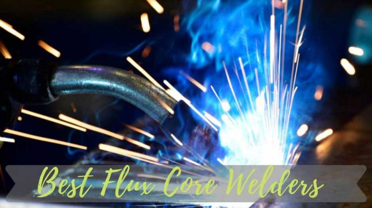 Best Flux Core Welders
