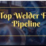 Best Welder For Pipeline