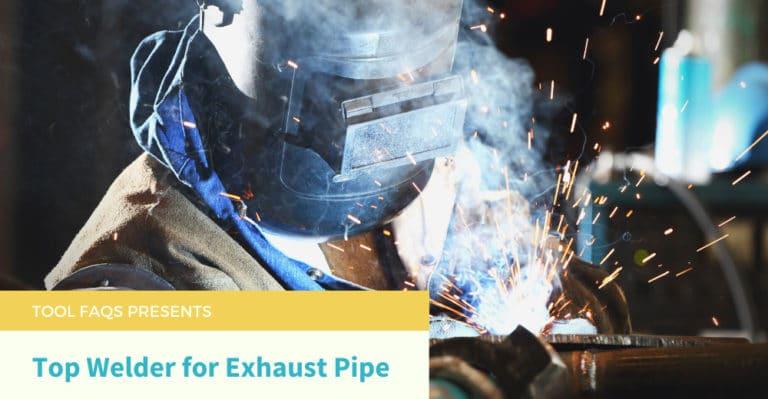 Best Welder for Exhaust Pipe