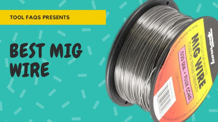Best MIG Wire for Mild Steel