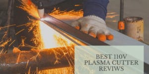 Best 110v Plasma Cutter