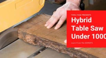 Best Hybrid Table Saw Under 1000