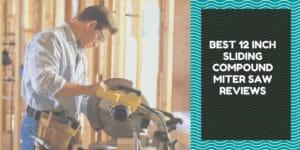 best 12 inch sliding compound miter saw