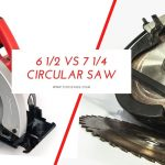 6 1/2 vs 7 1/4 circular saw